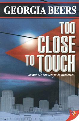 Too Close to Touch by Georgia Beers