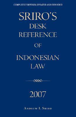 Sriros Desk Reference of Indonesian Law 2007 Andrew I. Sriro