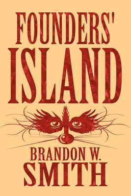 Founders Island  by  Brandon W. Smith