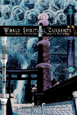 World Spiritual Currents: Educational Guidelines for Todays Religions  by  Kees Theeuwes