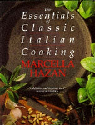 Download Pdf The Essentials Of Classic Italian Cooking By Marcella
