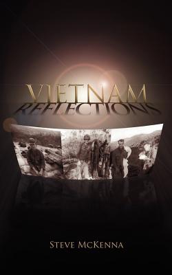 Vietnam Reflections by Steve McKenna