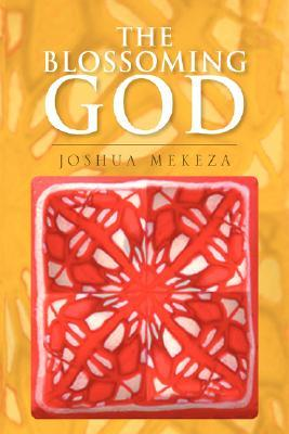 The Blossoming God Joshua Mekeza