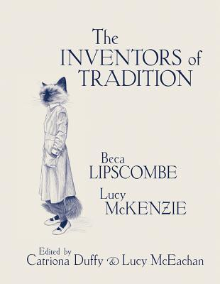 Beca Lipscombe & Lucy McKenzie: The Inventors of Tradition Catriona Duffy