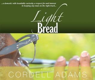 Light Bread Audiobook Cordell Adams