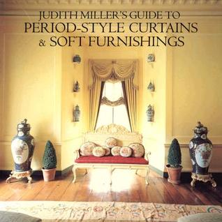 Judith Miller Guide to Period Style Curtains and Soft Furnishings  by  Judith H. Miller