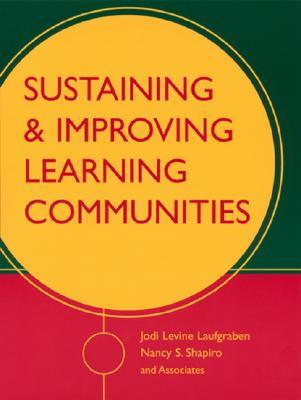 Sustaining and Improving Learning Communities  by  Jodi Levine Laufgraben