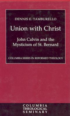 Union with Christ  by  Dennis E. Tamburello