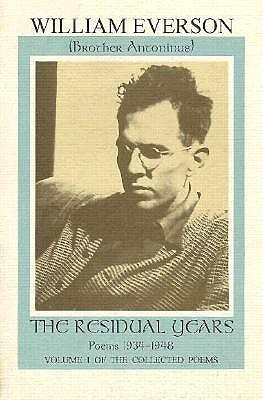 The Residual Years: Poems 1934-1948  by  William Everson