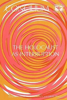 Concilium 175 the Holocaust as Interruption  by  Elisabeth Schüssler Fiorenza