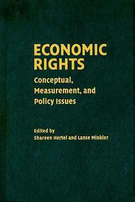 Economic Rights: Conceptual, Measurement, and Policy Issues  by  Shareen Hertel