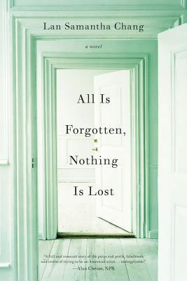 All Is Forgotten, Nothing Is Lost: A Novel