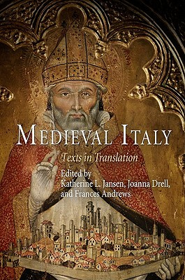 Medieval Italy: Texts in Translation  by  Katherine L. Jansen