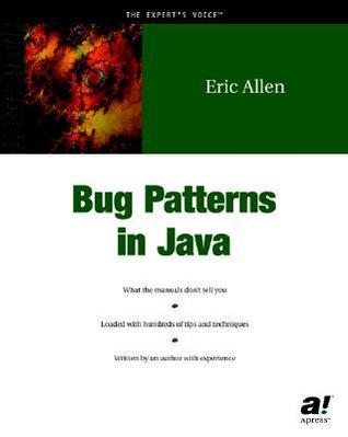 Bug Patterns in Java  by  Eric Allen