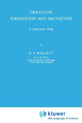 Creation Emanation and Salvation: A Spinozistic Study H. F. Hallet