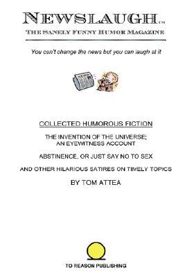 Newslaugh - Collected Humorous Fiction  by  Tom Attea