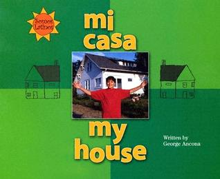 Mi Casa =My House  by  George Ancona