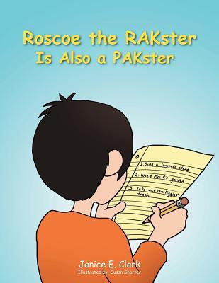 Roscoe the Rakster Is Also a Pakster  by  Janice E. Clark