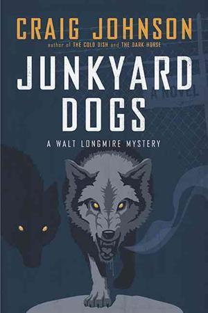 Book Review: Craig Johnson's Junkyard Dogs