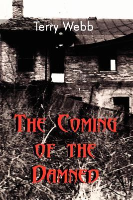 The Coming of the Damned  by  Terry    Webb