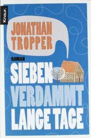 Sieben verdammt lange Tage  by  Jonathan Tropper