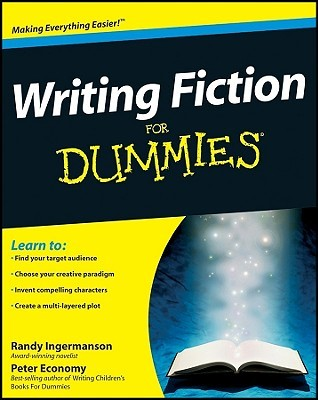 Writing Fiction For Dummies by Randy Ingermanson