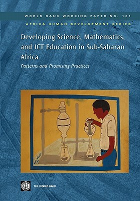 Developing Science, Mathematics, and ICT Education in Sub-Saharan Africa: Patterns and Promising Practices Wout Ottevanger