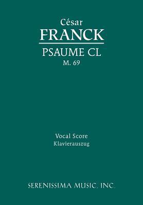 Psaume CL, M. 69 - Vocal Score  by  César Franck
