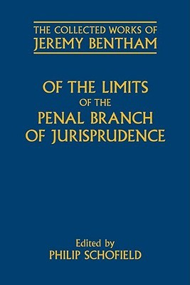 Of the Limits of the Penal Branch of Jurisprudence  by  Jeremy Bentham