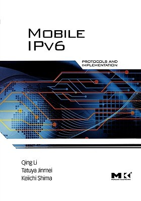 Mobile I Pv6: Protocols And Implementation  by  Qing Li
