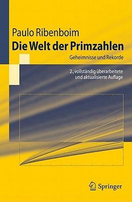 Die Welt Der Primzahlen: Geheimnisse Und Rekorde  by  Paulo Ribenboim