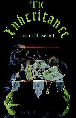The Inheritance Yvette M. Scholl