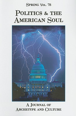 SPRING #78 POLITICS AND THE AMERICAN SOUL  by  Nancy Cater