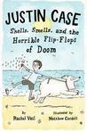 Shells, Smells, and the Horrible Flip-Flops of Doom (Justin Case, #2)