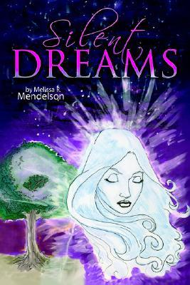 Silent Dreams by Melissa R. Mendelson