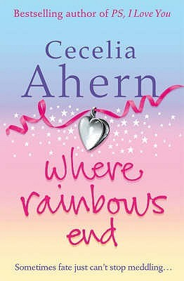 Where Rainbows End by Cecelia Ahern