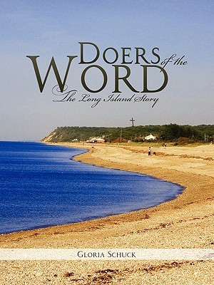 Doers of the Word: The Long Island Story Gloria Schuck