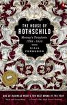 The House of Rothschild, Volume 1: Money's Prophets, 1798-1848