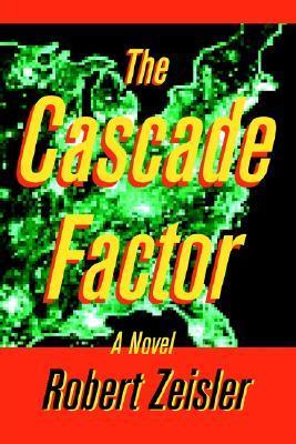 The Cascade Factor Robert Zeisler