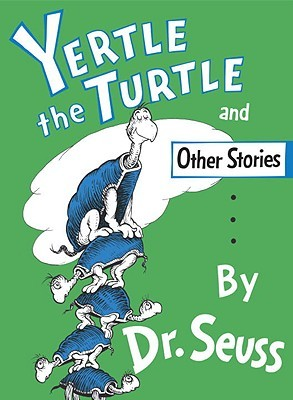 Book Review: Dr. Seuss' Yertle the Turtle and Other Stories