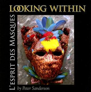 Looking Within: LEsprit Des Masques Peter Sanderson