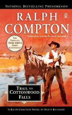 Trail To Cottonwood Falls - Dusty Richards-