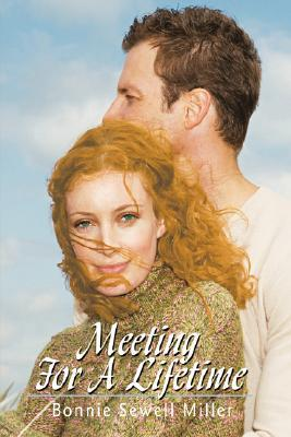 Meeting for a Lifetime Bonnie Sewell Miller