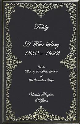 Teddy: A True Story  by  Ursula Boylan OGara