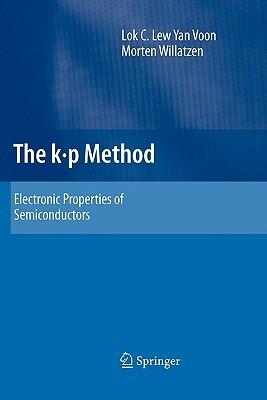 The K P Method: Electronic Properties of Semiconductors Lok C. Lew Yan Voon