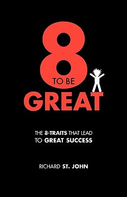 8 to Be Great: The 8-Traits That Lead to Great Success