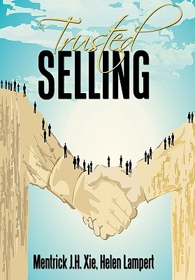 Trusted Selling  by  Mentrick J. H. Xie