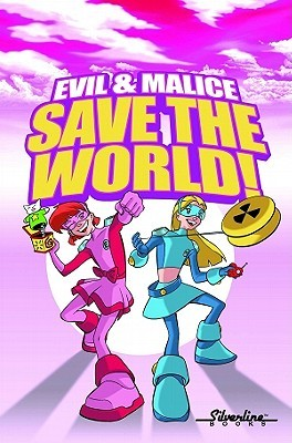 Evil & Malice: Save The World!  by  Jimmie Robinson