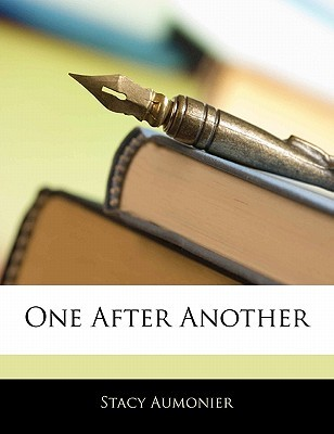 One After Another  by  Stacy Aumonier