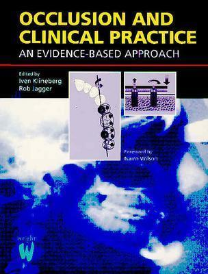 Occlusion and Clinical Practice: An Evidence-Based Approach  by  Iven Klineberg
